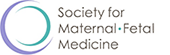 Society for Maternal-Fetal Medicine